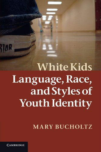 White Kids: Language, Race, and Styles of Youth Identity by Brand: Cambridge University Press