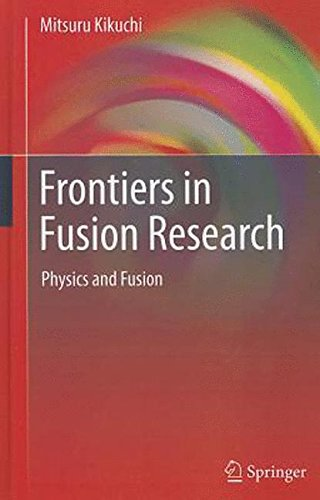 Frontiers in Fusion Research: Physics and Fusion