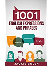 1001 English Expressions and Phrases: Common Sentences and Dialogues Used by Native English Speakers in Real-Life Situations (Learn to Speak English)