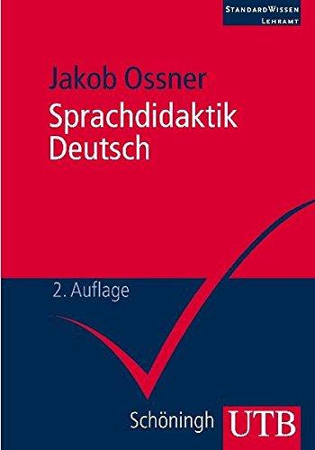 Sprachdidaktik Deutsch: Eine Einführung für Studierende (StandardWissen Lehramt, Band 2807)