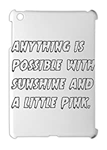 anything is possible with sunshine and a little pink. iPad mini - iPad mini 2 plastic case