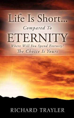 Download Life Is Short...Compared To Eternity PDF