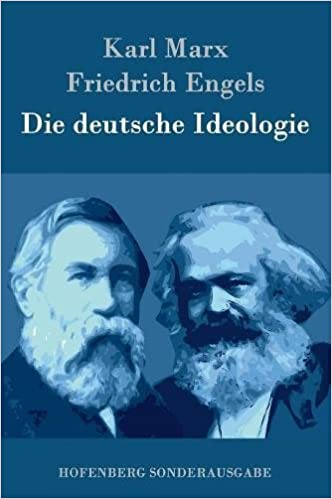 Die Deutsche Ideologie (German Edition)