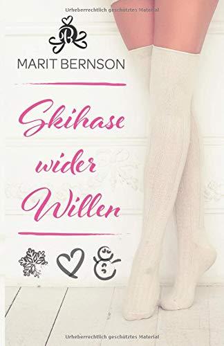 Skihase wider Willen: Liebesroman Taschenbuch – 19. Oktober 2018 Marit Bernson Independently published 1723877018 Non-Classifiable