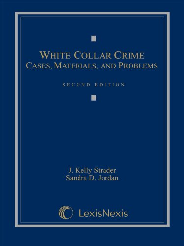 White Collar Crime: Cases, Materials, and Problems