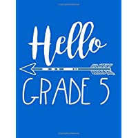 Hello Grade 5: Back To School Composition Notebook Fifth Grade Boys (Journals For Kids To Write In)(8.5 x 11)