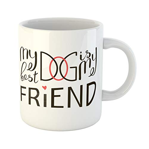 Emvency Funny Coffee Mug My Dog Is Best Friend Brush Lettering Quote About the Phrase Pet Motivational Saying 11 Oz Ceramic Coffee Mug Tea Cup Best Gift Or Souvenir