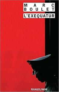 L'Exequatur par Marc Boulet