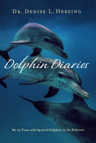Spotted Dolphin - Dolphin Diaries: My 25 Years with Spotted Dolphins in the Bahamas