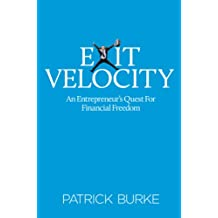 Exit Velocity: An Entrepreneur's Quest to Financial Freedom