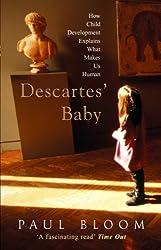Descartes' Baby: How Child Development Explains What Makes Us Human