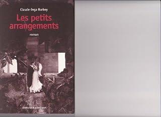 Les petits arrangements : roman, Barbey, Claude-Inga
