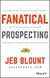 Fanatical Prospecting: The Ultimate Guide to Opening Sales Conversations and Filling the Pipeline by Leveraging Social…