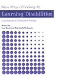 New Ways of Looking at Learning Disabilities : Connections to Classroom Practice, Denti, Lou, 0891082700