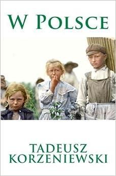 Book W Polsce (Polish Edition) by Tadeusz Korzeniewski (2013-02-04)