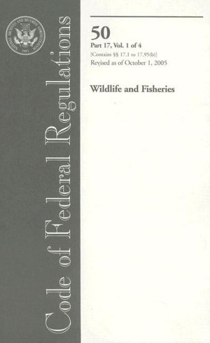 Read Online Code of Federal Regulations, Title 50, Wildlife and Fisheries, Pt. 17 (Sec. 17.1 - 17.95(b)),  Revised as of October 1, 2005 pdf epub