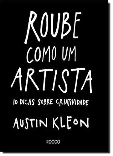 Roube Como Um Artista (Em Portugues do Brasil)