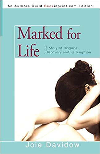 Marked for Life: A Story of Disguise, Discovery and Redemption