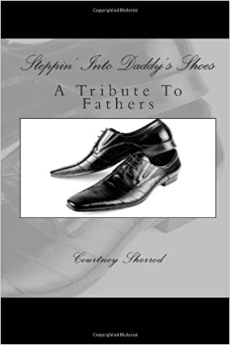 Steppin' Into Daddy's Shoes: A Tribute to Fathers