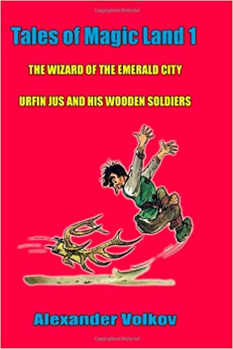 cf5a0067726a Tales of Magic Land 1  The Wizard of the Emerald City and Urfin Jus and his  Wooden Soldiers  Alexander Volkov  9780557448258  Amazon.com  Books