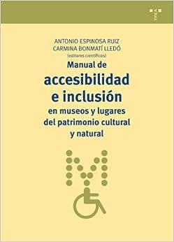 Epub Descargar Manual De Accesibilidad E Inclusión En Museos Y Lugares Del Patrimonio Cultural Y Natural