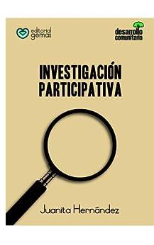 Investigación Participativa (Spanish Edition) by [Hernandez, Juanita]