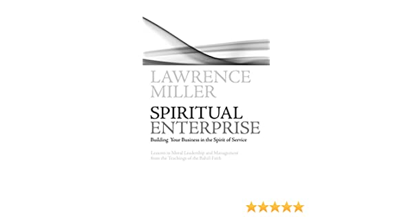 Amazon spiritual enterprise building your business in the amazon spiritual enterprise building your business in the spirit of service ebook lawrence miller kindle store fandeluxe PDF