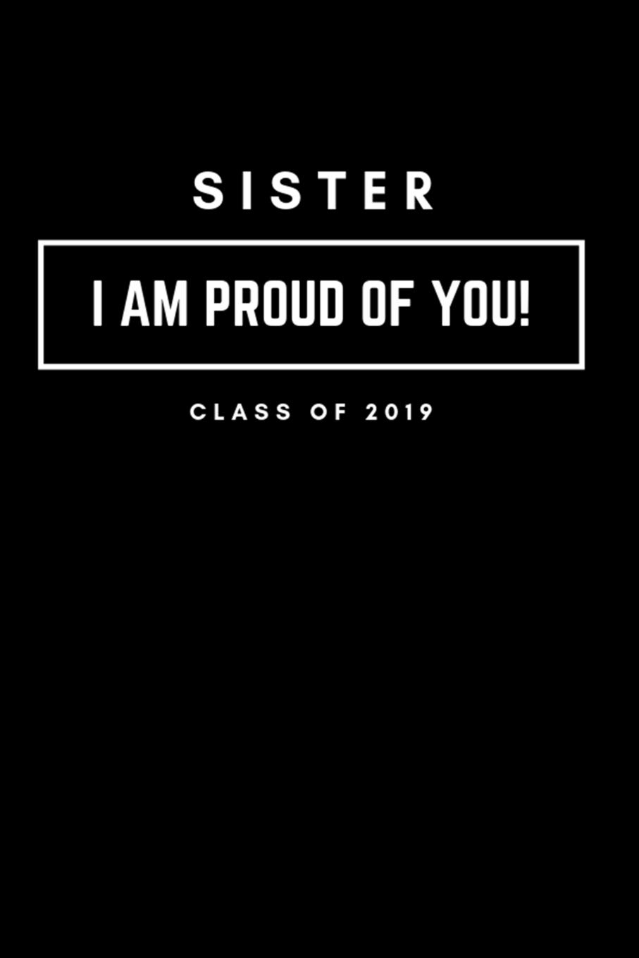 sister i am proud of you class of graduation lined notebook