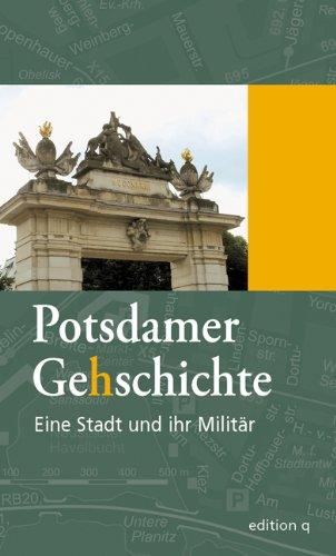Potsdamer Gehschichte 2. Eine Stadt und ihr Militär