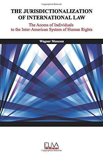Image for The Jurisdictionalization of International Law: The Access of Individuals to the Inter-American System of Human Rights