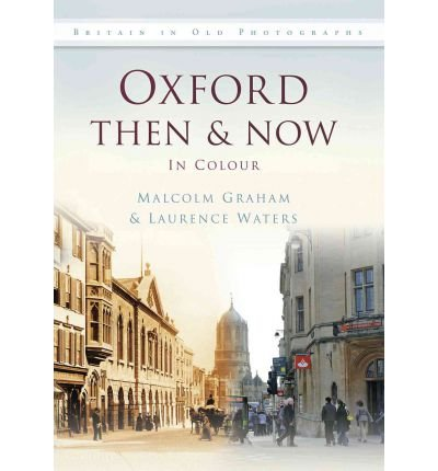 Read Online Oxford Then & Now (Then & Now (History Press)) (Hardback) - Common PDF
