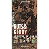 Guts & Glory: Legends of Rodeo [VHS]