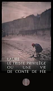 Le triste privilège : ou une vie de conte de fée, Laure