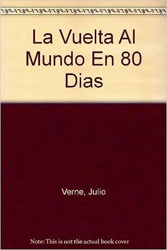 La vuelta al mundo en ochenta días (Clásicos jóvenes): Amazon.es: Verne Julio, Ramón David de, Ramos García Armando: Libros