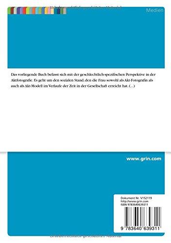 Ein Vergleich von Frau und Mann in der Kunstfotografie der Erotik - Gestern und Heute (German Edition)