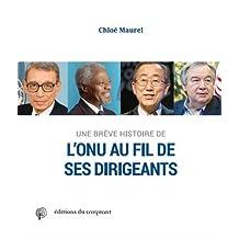 UNE BRÈVE HISTOIRE DE L'ONU AU FIL DE SES DIRIGEANTS