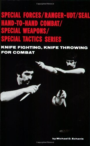 Knife Fighting, Knife Throwing for Combat (Special Forces/Ranger-Udt/Seal Hand-To-Hand Combat/Special ()