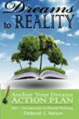 Dreams to Reality: Author Your Dreams ACTION PLAN Kindle Edition