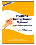 Hygiene Instructional Manual: The HOW of Infection Control Trainings