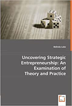 Book Uncovering Strategic Entrepreneurship: An Examination of Theory and Practice