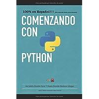 Comenzando con Python: Un inicio desde cero y hasta donde quieras llegar. (Spanish Edition)