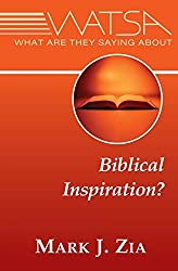 What Are They Saying About Biblical Inspiration? (Wats About?) by Mark J. Zia (2011-05-02)