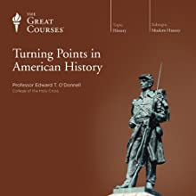 Turning Points in American History Lecture by  The Great Courses Narrated by Professor Edward T. O'Donnell