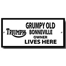Grumpy old Triumph Bonneville owner lives here quality metal sign