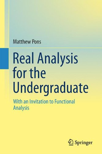 Real Analysis for the Undergraduate: With an Invitation to Functional Analysis