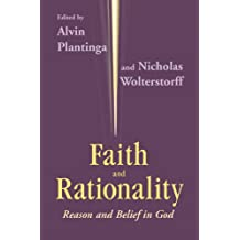Faith and Rationality: Reason and Belief in God