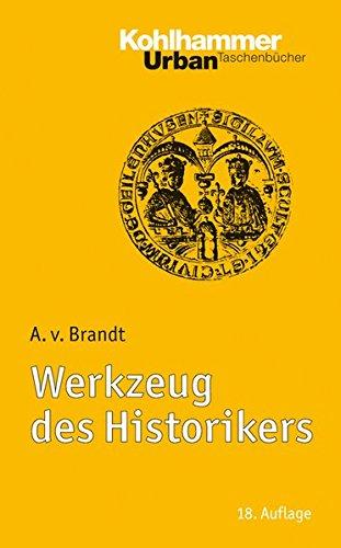 Werkzeug des Historikers: Eine Einführung in die Historischen Hilfswissenschaften.<br>Mit Literaturnachträgen von Franz Fuchs (Urban-Taschenbücher)