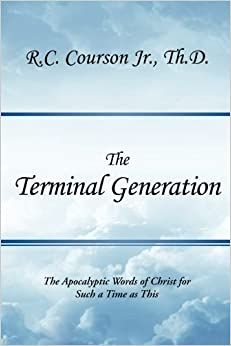 Book The Terminal Generation: The Apocalyptic Words of Christ for Such a Time as This