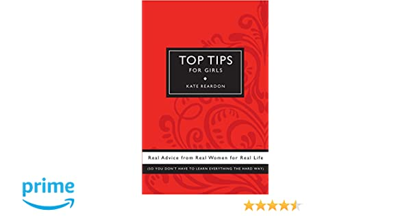 565040aa4 Top Tips for Girls  Real advice from real women for real life  Kate ...