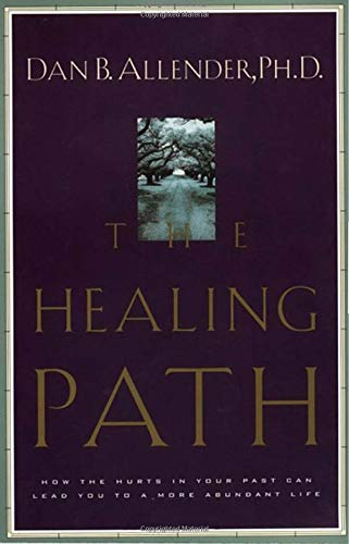 Read Online The Healing Path: How the Hurts in Your Past Can Lead You to a More Abundant Life pdf